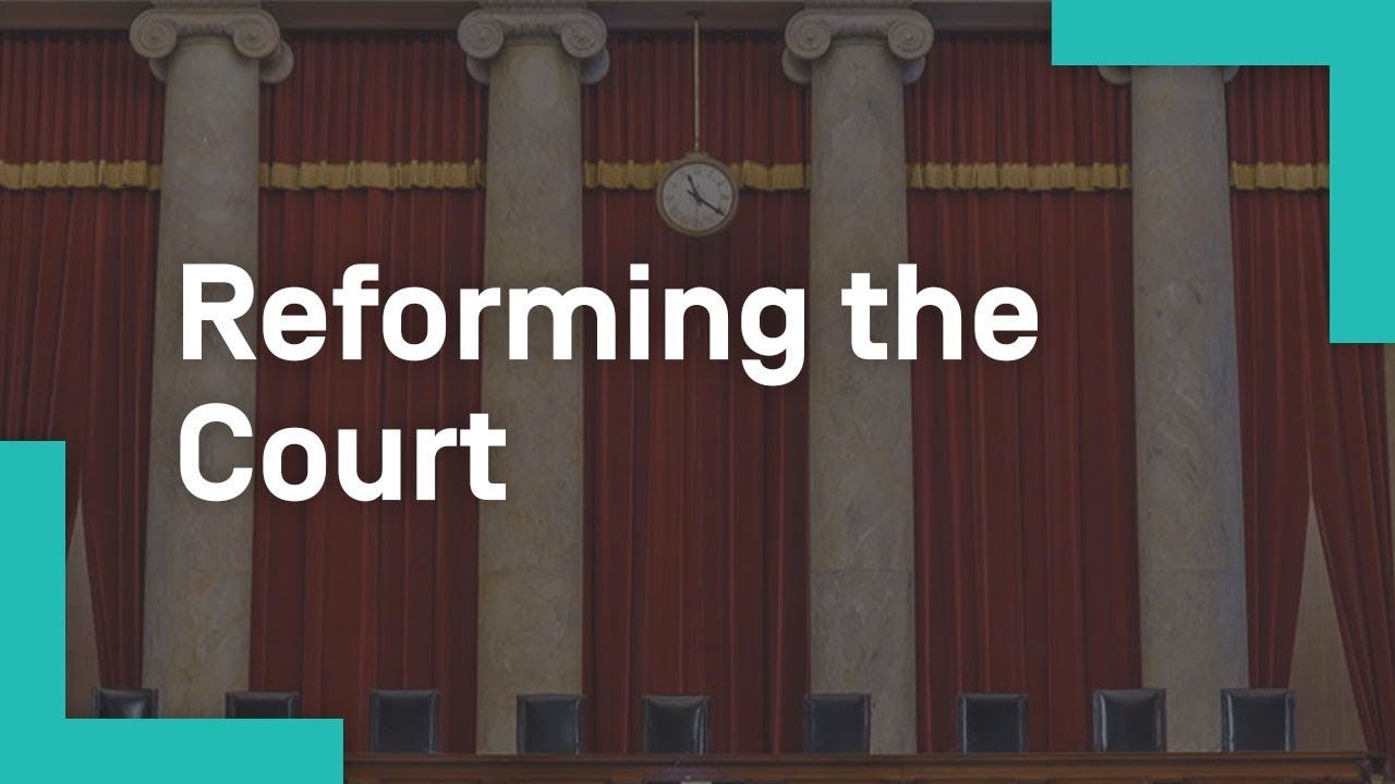 Reforming the Court