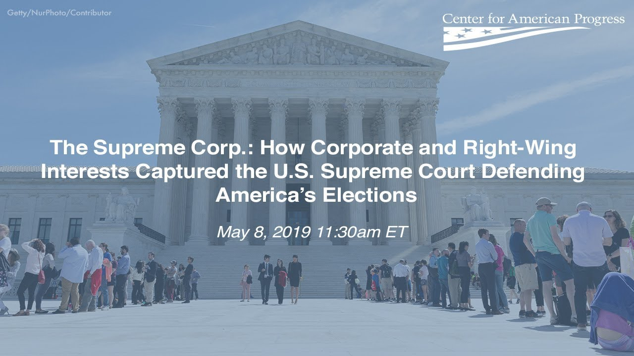 The Supreme Corp.: How Corporate and Right-Wing Interests Captured the U.S. Supreme Court